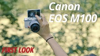 First Look | Canon EOS M100