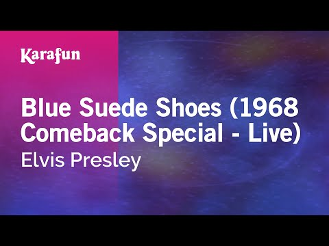 Blue Suede Shoes (1968 Comeback Special - Live) - Elvis Presley | Karaoke Version | KaraFun