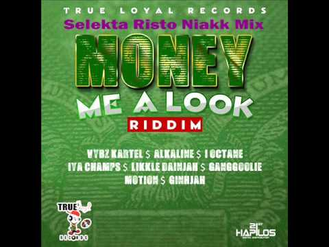 Money me a look Riddim Mix S Risto Niakk