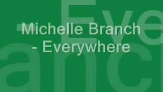 Michelle Branch - Everywhere - Lyrics thumbnail