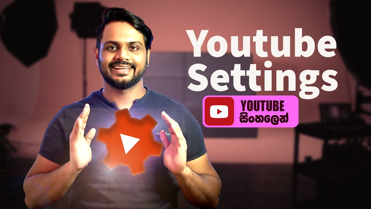 YouTube Studio Settings You Should Know | Sinhala Tutorial