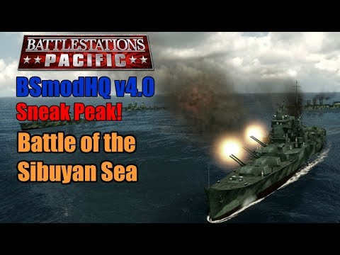 Battlestations Pacific Sneak Peak: BSmodHQ v 4.0 - Battle of the Sibuyan Sea
