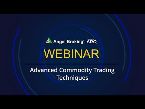 Advanced Commodity Trading Techniques by Prathamesh Mallya   Angel Broking