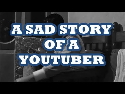 A Sad Story of a youtuber