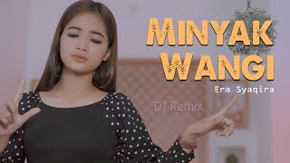 Download Lagu Minyak Wangi (DJ REMIX) ~ Era Syaqira   ||   Fullbass mp3