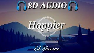 Ed Sheeran Happier 8d