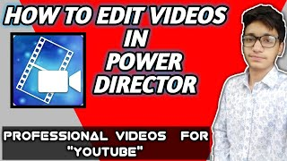 How To Edit Videos In POWERDIRECTOR Full Guide Edit  PROFESSIONAL Videos