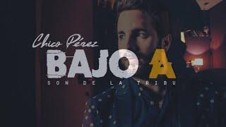 """Chico Pérez en el """"Bajo A"""" (Son de la Tribu)"""
