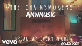The Chainsmokers Break Up Every Night Radio Edit