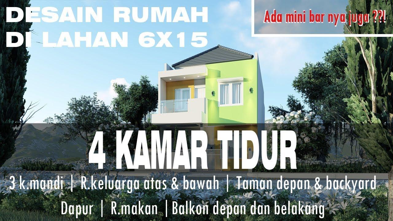 Rumah Lahan 6x15 Dengan 4 Kamar Tidur Youtube