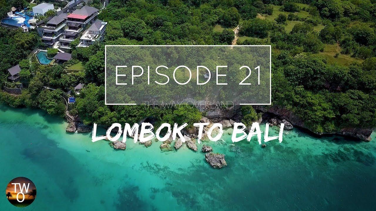 Lombok To Bali Inc Nusa Penida The Way Overland Episode 21