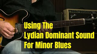 Modern Blues Soloing - Using The Lydian Dominant Sound Over the bVI7 In Minor Blues