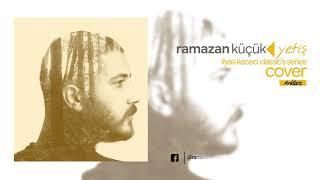Ramazan Küçük - Yetiş ( Cover ) rktarz