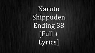Naruto Shippuden Ending 38 [Full+ Romaji Lyrics]