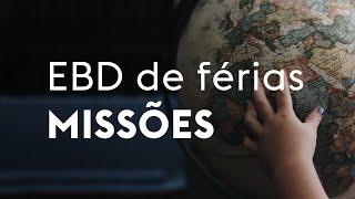 EBD de férias: Missões