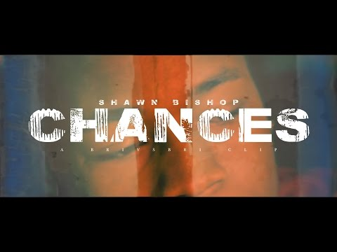 Shawn Bishop - Chances (Official Video)