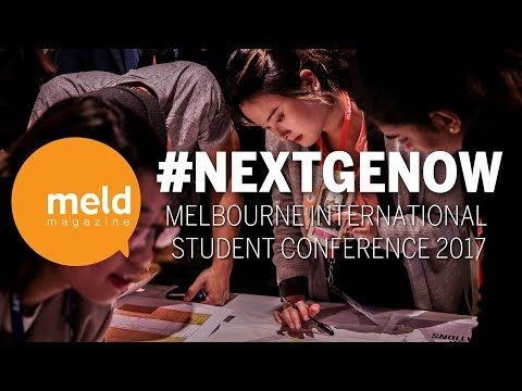 Next Gen Now | Melbourne International Student Conference 2017