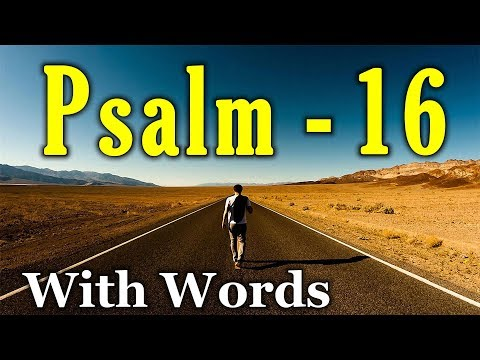 Psalm 16 - Practicing The Presence Of God (With Words - KJV)