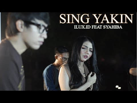SYAHIBA feat ILUX - SING YAKIN (OFFICIAL VIDEO)