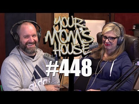 Your Mom's House Podcast - Ep. 448