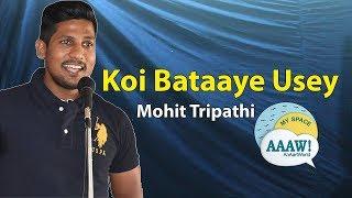 Koi Bataaye Usey By Mohit Tripathi   Heartbreak   My Space   Aaaw!   AnAartWorld