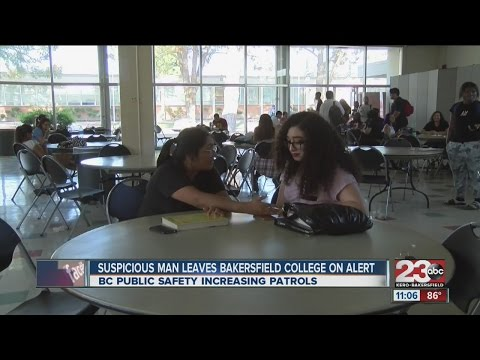Suspicious man leaves Bakersfield College on alert