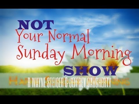 Not Your Normal Sunday Morning Show 8 19 18