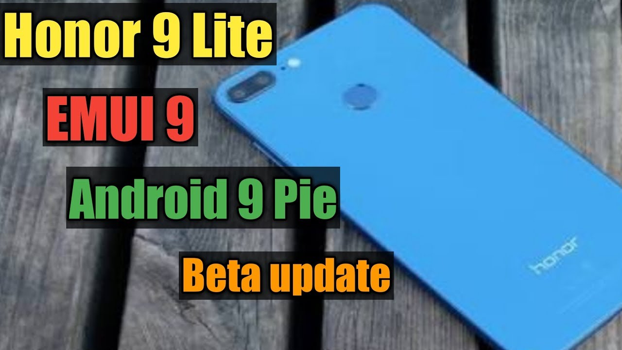 Honor 9 Lite Emui 9 and Android 9 Pie Beta Update 🔥🔥