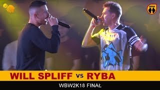 RYBA vs WILL SPLIFF  WBW 2018  Finał XVI Edycji (A) Freestyle Battle