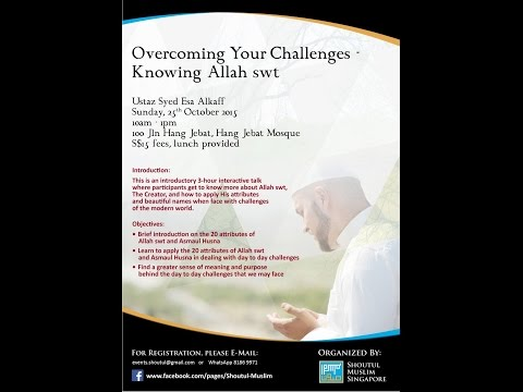 Overcoming Your Challenges,Knowing Allah swt