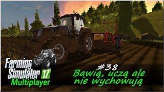 """Farming Simulator 17 - #38 """"Bawią, uczą ale nie wychowują"""""""