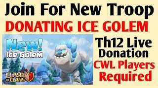 TH 12 Donating Ice Golem Live | COC Update Join Now | CWL players Required