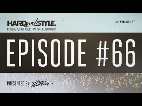 Episode 66 | HARD with STYLE | Presented by Headhunterz