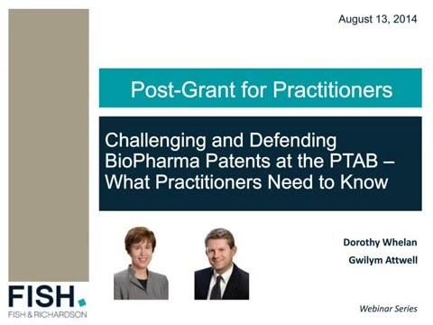 Webinar | Challenging and Defending BioPharma Patents at the PTAB – What Practitioners Need to Know