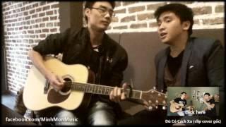 Dù Có Cách Xa (hát live ngẫu hứng) - Thành Nam & Minh Mon