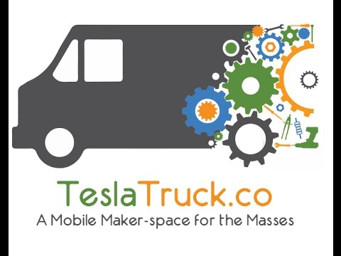 Tesla Truck: A Mobile Maker Space for the Masses!