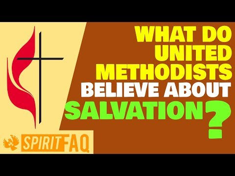 What Do United Methodists Believe About Salvation?