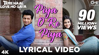 Piya O Re Piya Lyrical - Tere Naal Love Ho Gaya | Riteish Deshmukh, Genelia | Atif Aslam, Shreya