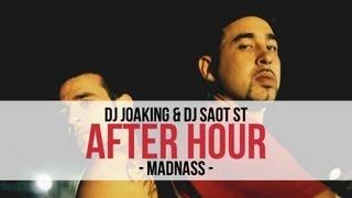 """DJ Joaking & DJ SaoT ST """"After Hour"""" #050 Madnass"""