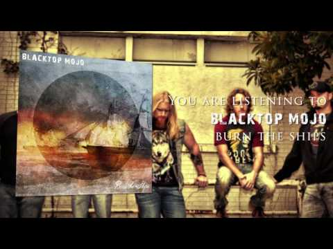 "Blacktop Mojo - ""Burn The Ships"" (Full Album)"