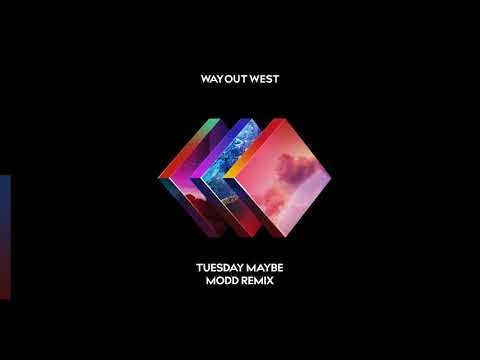 Way Out West - Tuesday Maybe (Modd Remix)