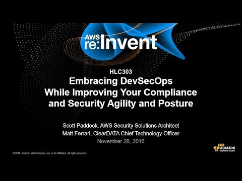 AWS re:Invent 2016: Embracing DevSecOps (HLC303)