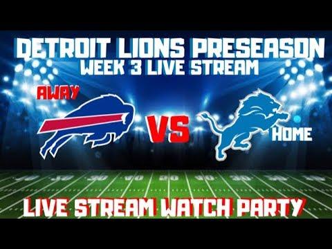 DETROIT LIONS Vs BUFFALO BILLS PRESEASON WEEK 3 LIVE STREAM WATCH PARTY