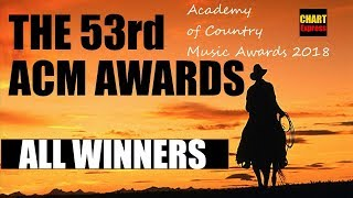 ACM Awards 2018 - ALL WINNERS | The 53rd Academy of Country Music Awards 2018 | ChartExpress