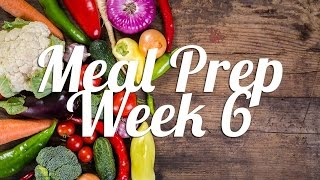 Healthy Meal Prep | Week 6