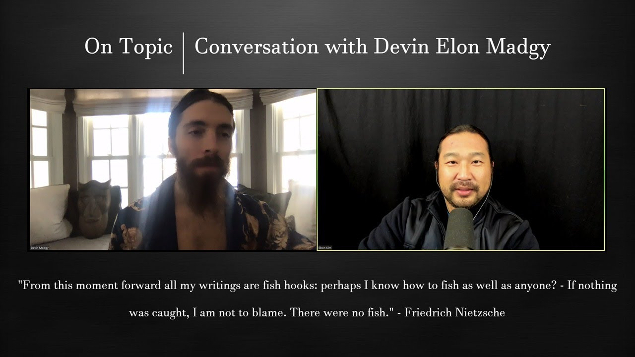 On Topic | Conversation with Devin Elon Madgy