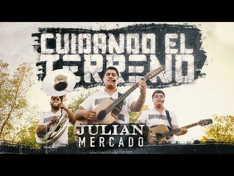 Julian Mercado – Cuidando El Terreno