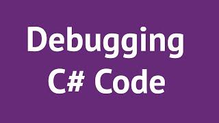 Debugging C# Code in Visual Studio | Mosh