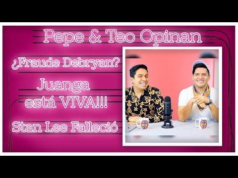 Juan Gabriel Vive y Stan Lee Muere  El fraude de Debryan  CaliforniaFires  Pepe & Teo Opinan