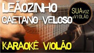 Baixar Leãozinho - Caetano Veloso e Maria Gadú - Karaokê Violão